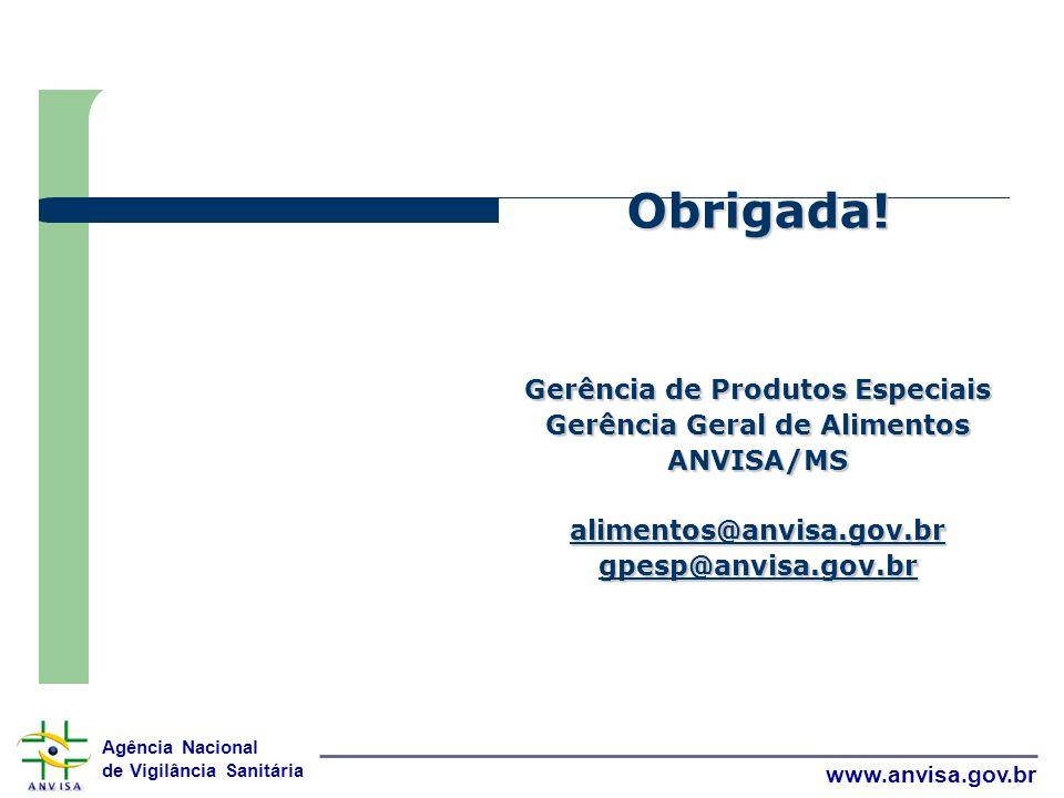 Agência Nacional de Vigilância Sanitária www.anvisa.gov.br Obrigada.