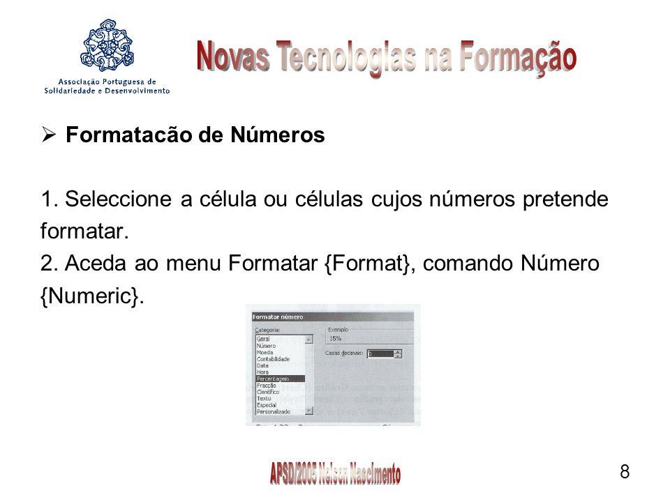 8  Formatacão de Números 1. Seleccione a célula ou células cujos números pretende formatar.