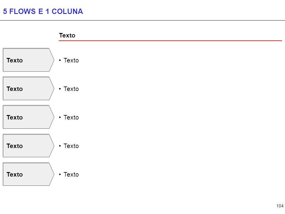 104 5 FLOWS E 1 COLUNA Texto