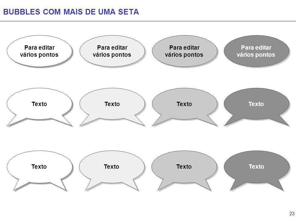 23 BUBBLES COM MAIS DE UMA SETA Texto Para editar vários pontos Texto Para editar vários pontos Texto Para editar vários pontos Texto Para editar vári