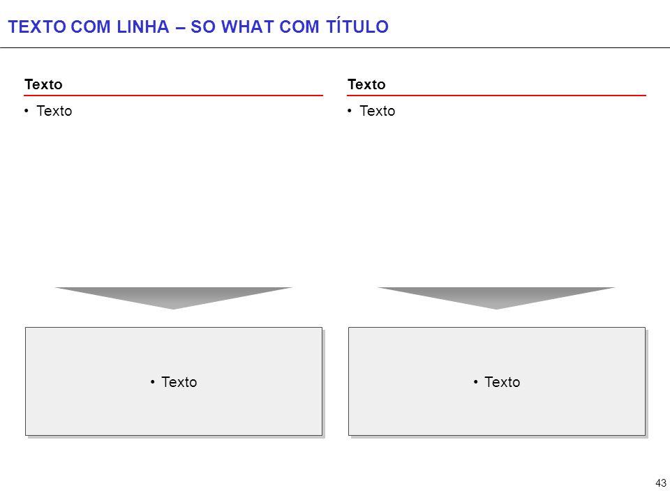 43 TEXTO COM LINHA – SO WHAT COM TÍTULO Texto