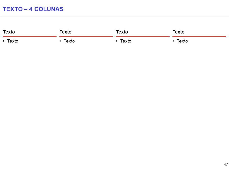 47 TEXTO – 4 COLUNAS Texto