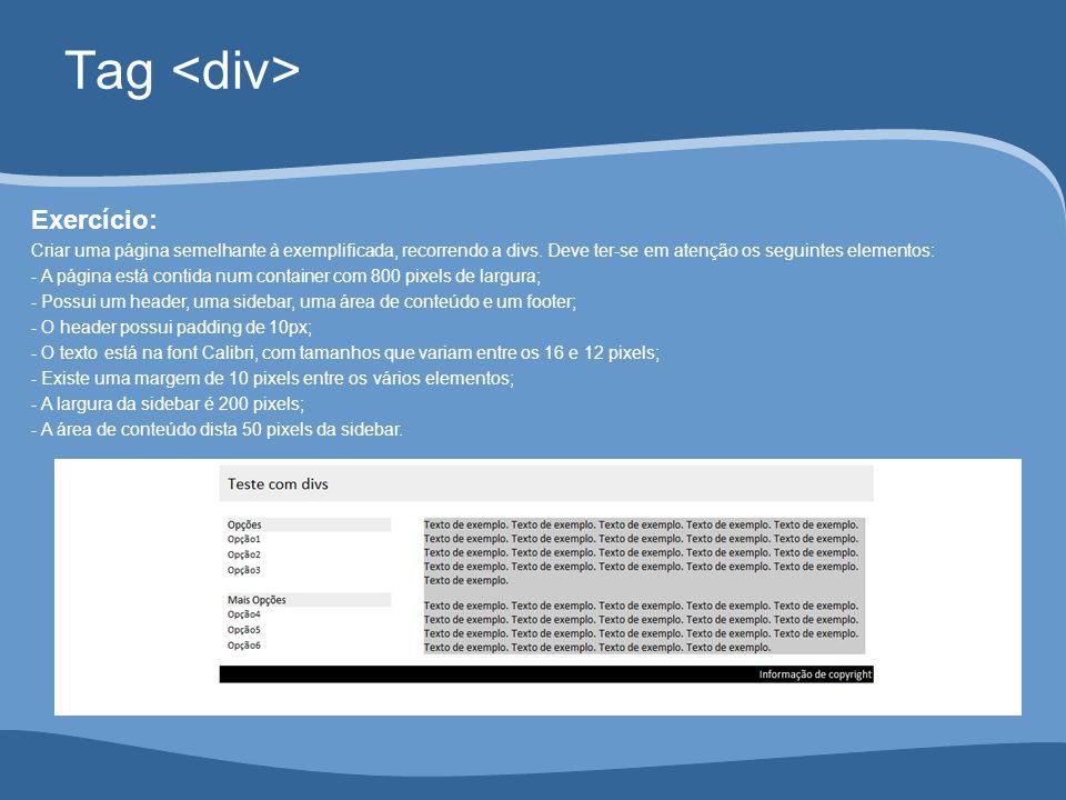 Tag Exercício: Criar uma página semelhante à exemplificada, recorrendo a divs.