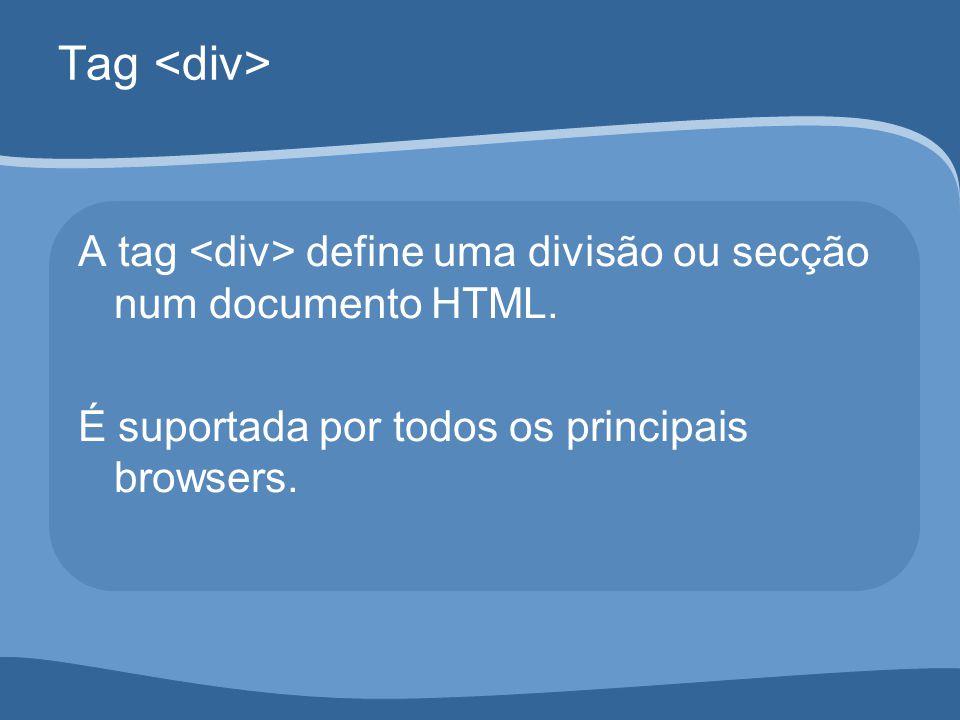 Tag Exemplo: -Divisão em 3 secções -Cada secção tem configuração própria (neste caso, o atributo background-color)