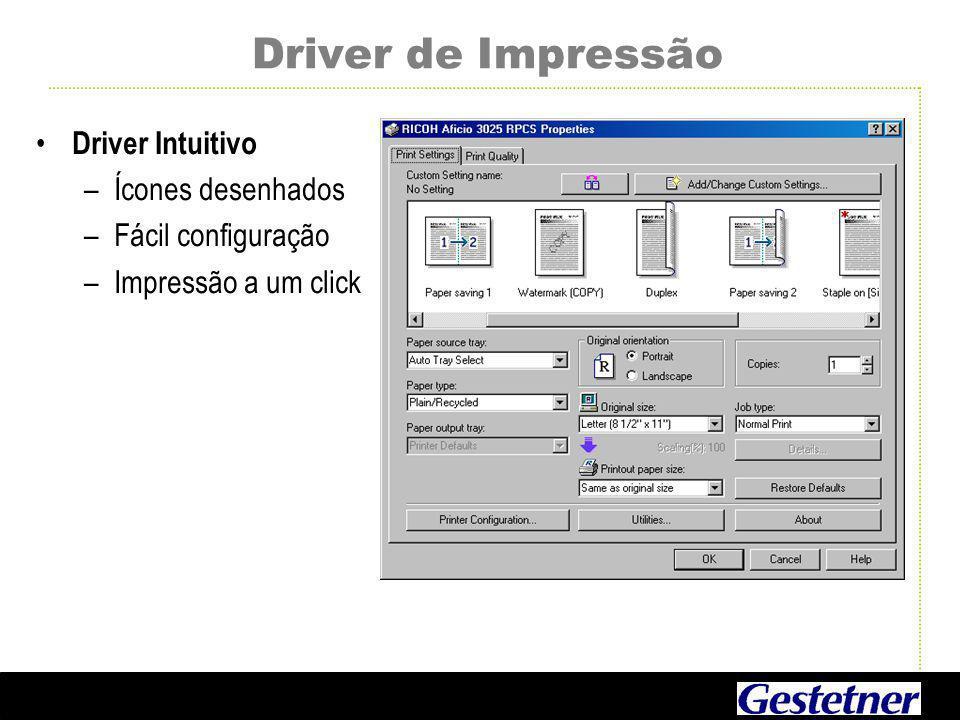 Driver de Impressão Driver Intuitivo –Ícones desenhados –Fácil configuração –Impressão a um click