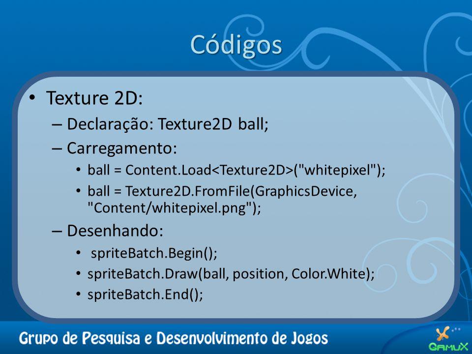 Códigos Texture 2D: – Declaração: Texture2D ball; – Carregamento: ball = Content.Load ( whitepixel ); ball = Texture2D.FromFile(GraphicsDevice, Content/whitepixel.png ); – Desenhando: spriteBatch.Begin(); spriteBatch.Draw(ball, position, Color.White); spriteBatch.End(); 24