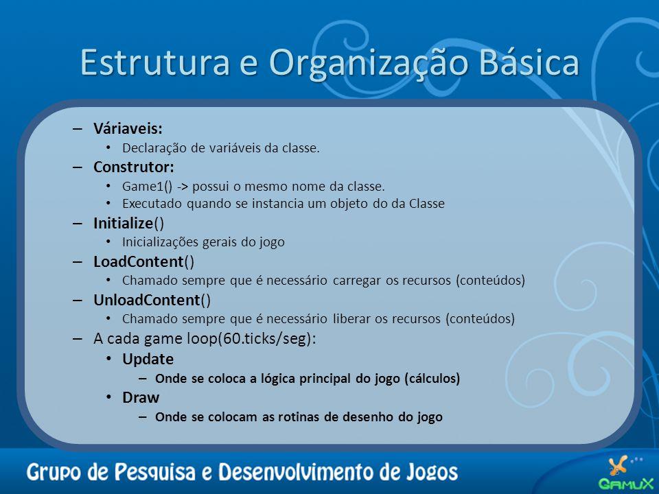 Estrutura e Organização Básica – Váriaveis: Declaração de variáveis da classe.