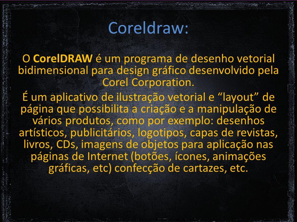 Coreldraw: O CorelDRAW é um programa de desenho vetorial bidimensional para design gráfico desenvolvido pela Corel Corporation.