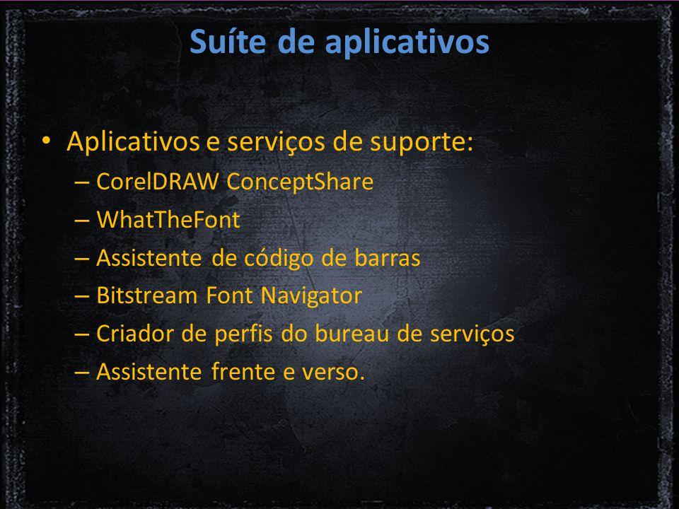 Suíte de aplicativos Aplicativos e serviços de suporte: – CorelDRAW ConceptShare – WhatTheFont – Assistente de código de barras – Bitstream Font Navigator – Criador de perfis do bureau de serviços – Assistente frente e verso.