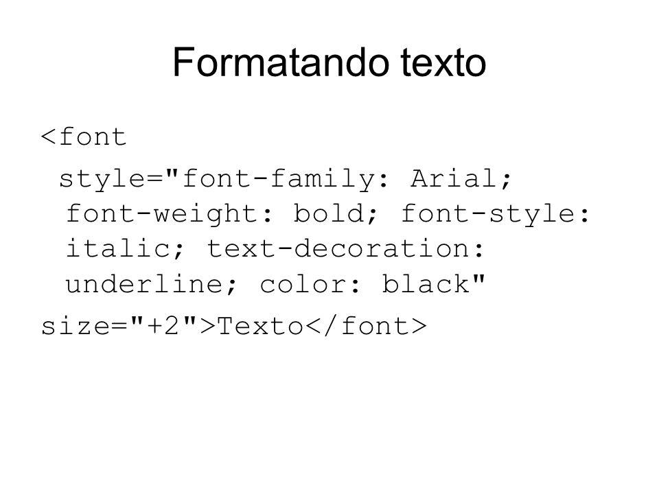 Formatando texto <font style=