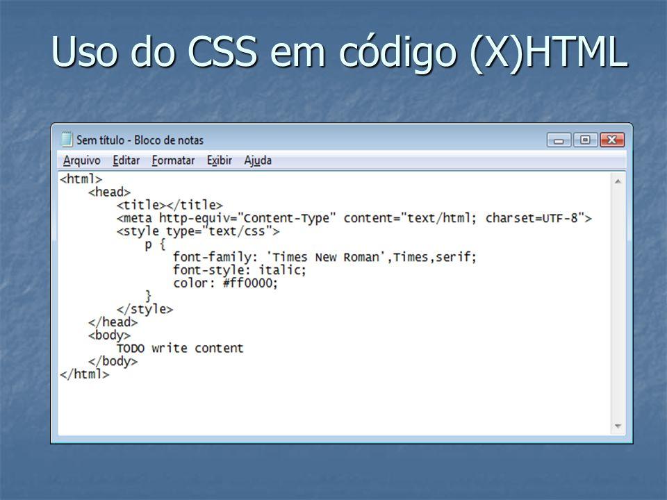 Uso do CSS em código (X)HTML