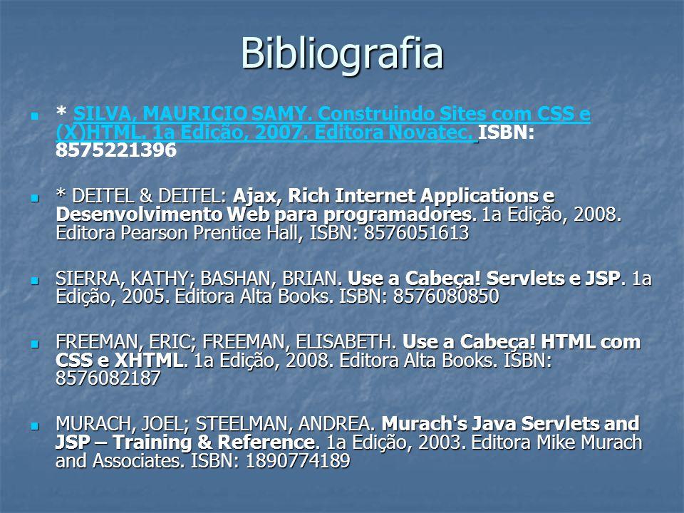 Bibliografia * SILVA, MAURICIO SAMY. Construindo Sites com CSS e (X)HTML. 1a Edição, 2007. Editora Novatec. ISBN: 8575221396 SILVA, MAURICIO SAMY. Con