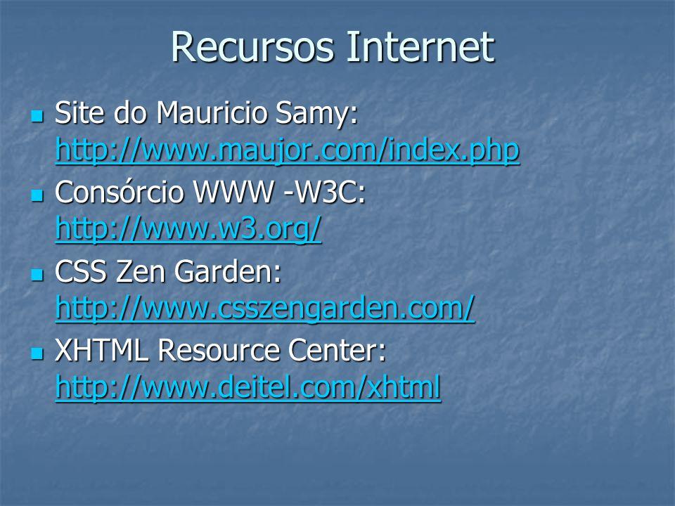 Recursos Internet Site do Mauricio Samy: http://www.maujor.com/index.php Site do Mauricio Samy: http://www.maujor.com/index.php http://www.maujor.com/