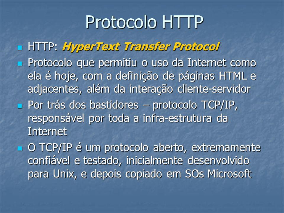 Protocolo HTTP HTTP: HyperText Transfer Protocol HTTP: HyperText Transfer Protocol Protocolo que permitiu o uso da Internet como ela é hoje, com a def