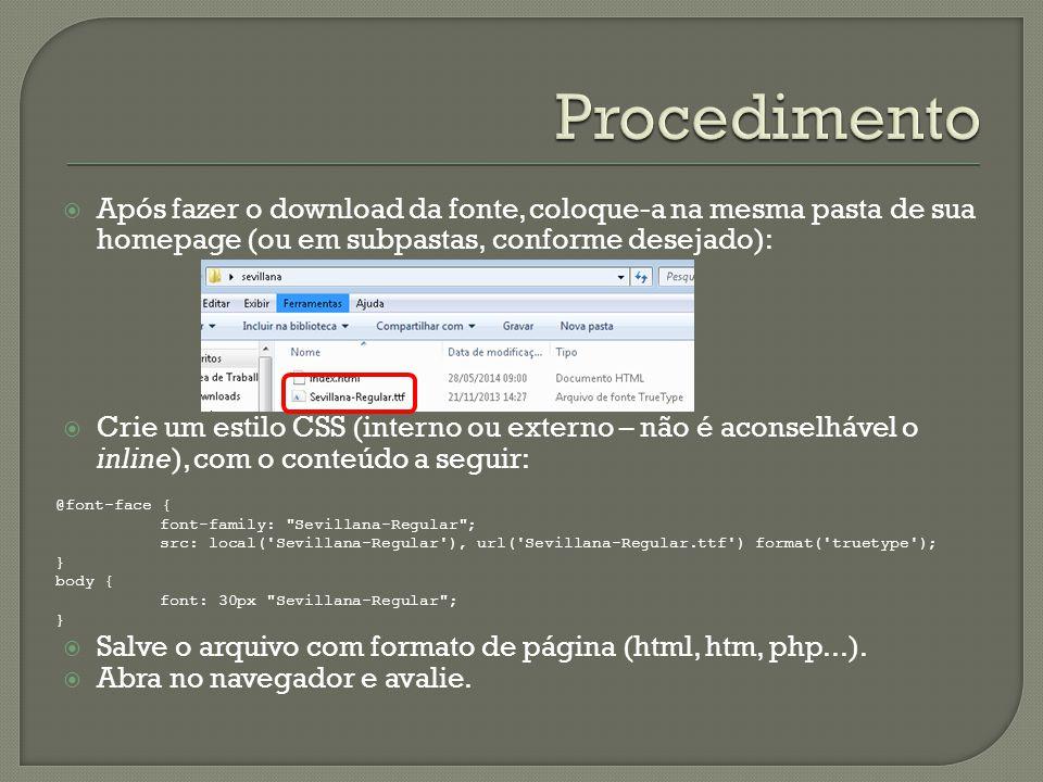  Aplique uma determinada fonte (não existente no Sistema Operacional) ao conteúdo de uma homepage.