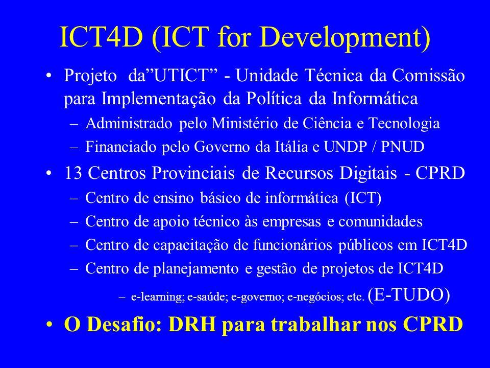 """ICT4D (ICT for Development) Projeto da""""UTICT"""" - Unidade Técnica da Comissão para Implementação da Política da Informática –Administrado pelo Ministéri"""