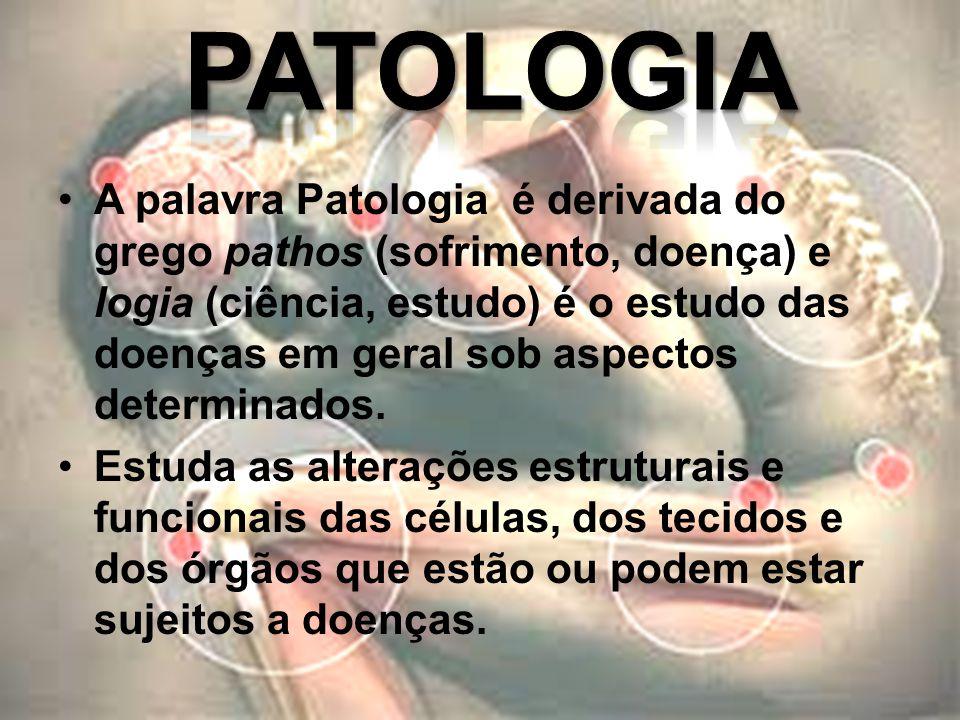 A palavra Patologia é derivada do grego pathos (sofrimento, doença) e logia (ciência, estudo) é o estudo das doenças em geral sob aspectos determinado