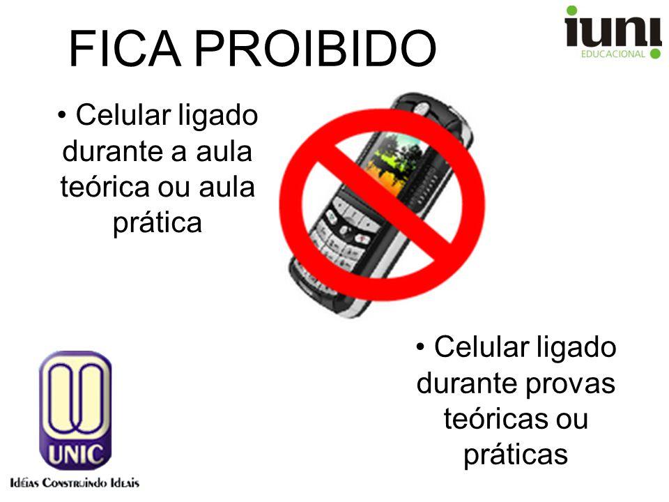 FICA PROIBIDO Celular ligado durante a aula teórica ou aula prática Celular ligado durante provas teóricas ou práticas