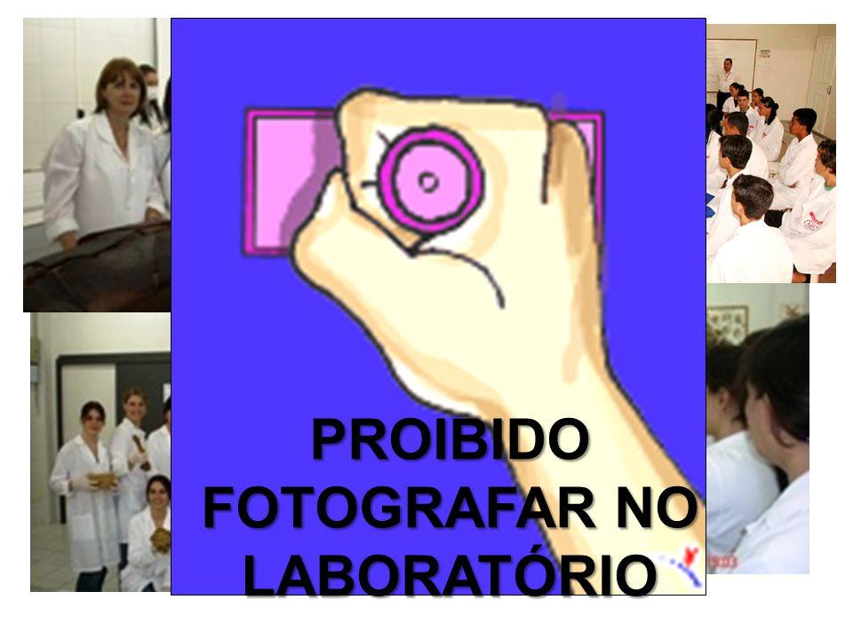 PROIBIDO FOTOGRAFAR NO LABORATÓRIO