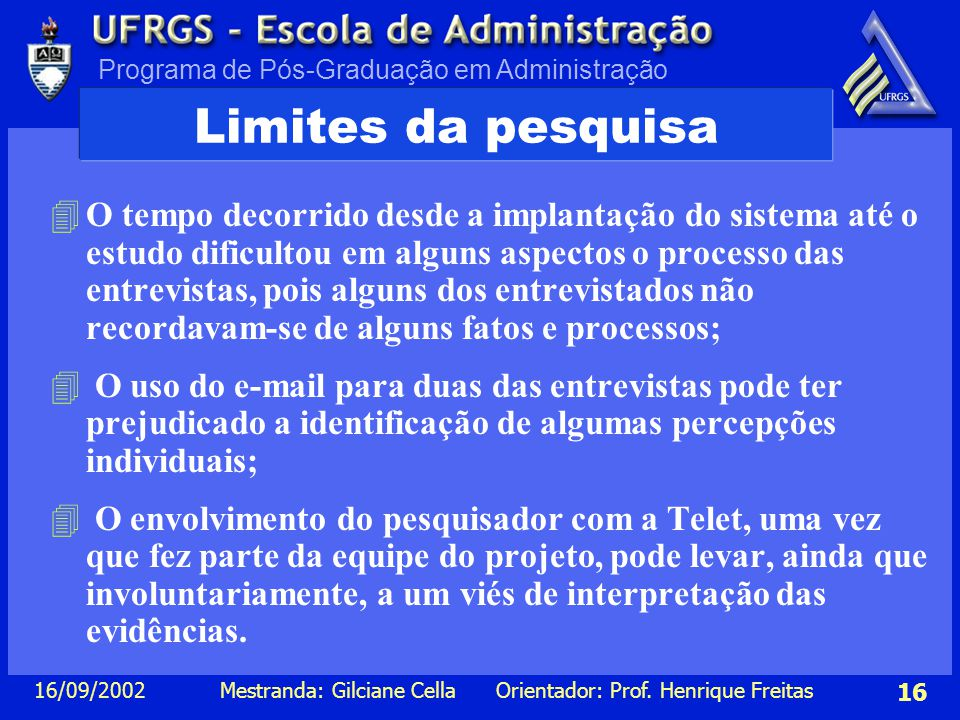 Programa de Pós-Graduação em Administração 16/09/2002Mestranda: Gilciane Cella Orientador: Prof.