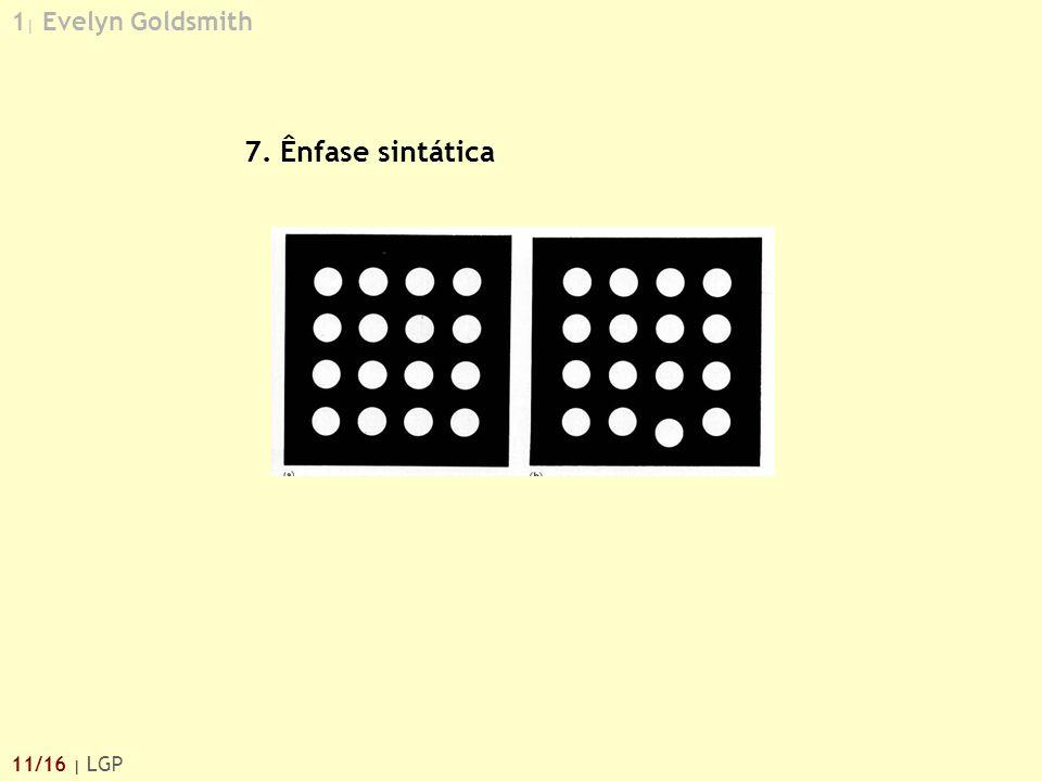 1 | Evelyn Goldsmith 11/16 | LGP 7. Ênfase sintática