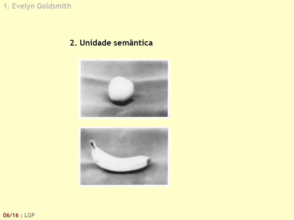 1 | Evelyn Goldsmith 06/16 | LGP 2. Unidade semântica