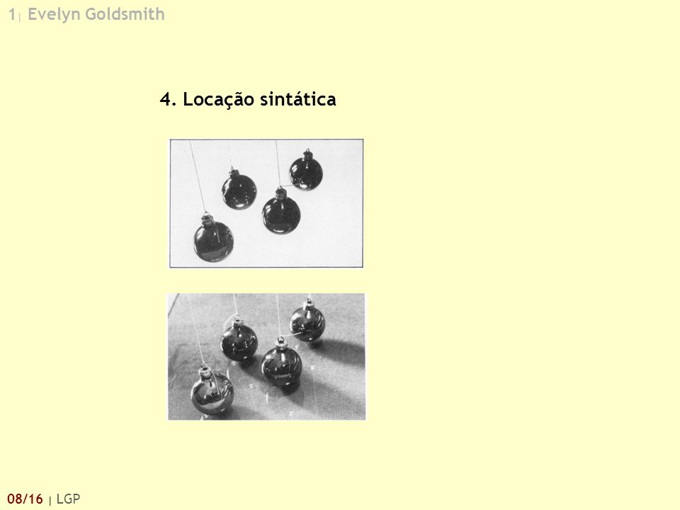1 | Evelyn Goldsmith 08/16 | LGP 4. Locação sintática