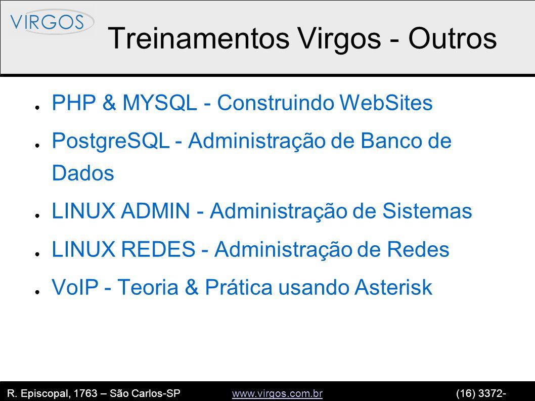 R. Episcopal, 1763 – São Carlos-SP www.virgos.com.br (16) 3372- 2120www.virgos.com.br Treinamentos Virgos - Outros ● PHP & MYSQL - Construindo WebSite