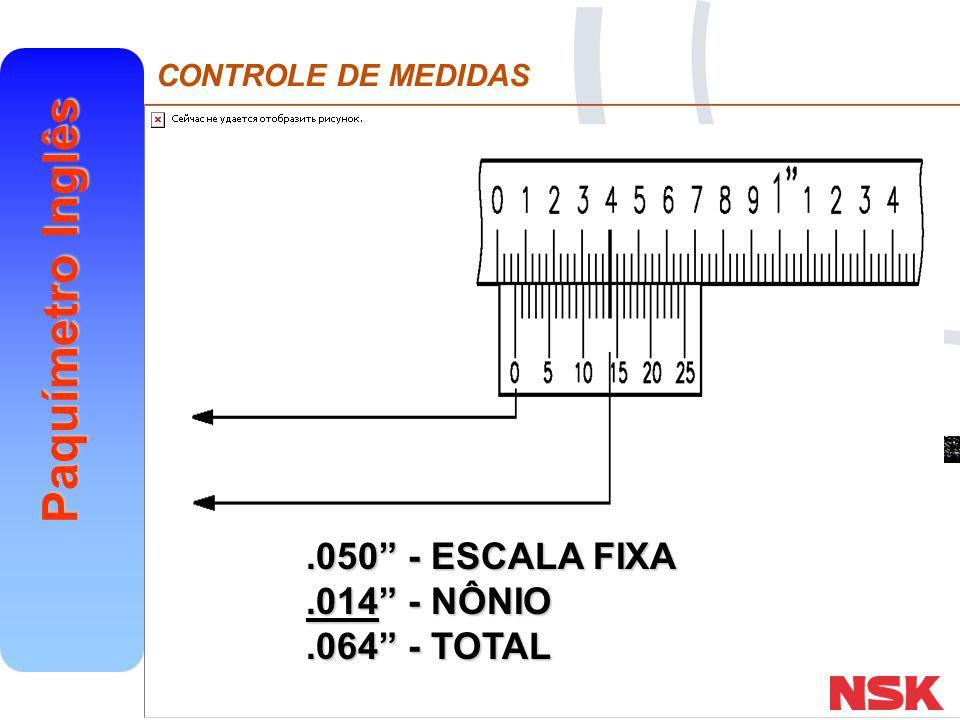 """CONTROLE DE MEDIDAS Paquímetro Inglês.050"""" - ESCALA FIXA.014"""" - NÔNIO.064"""" - TOTAL"""