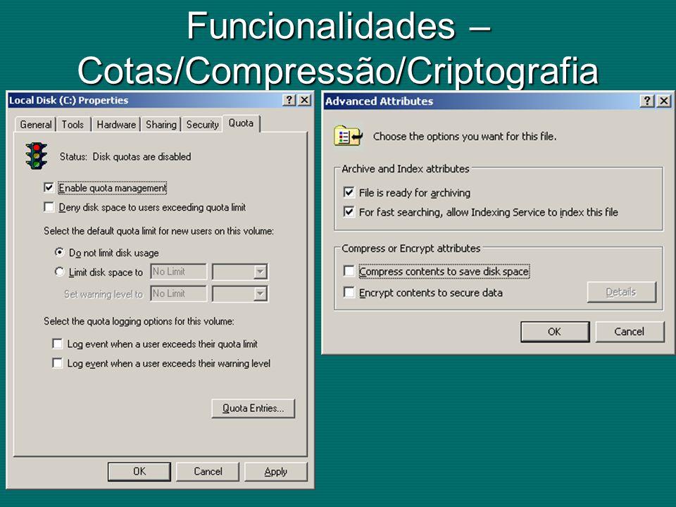 Funcionalidades – Cotas/Compressão/Criptografia