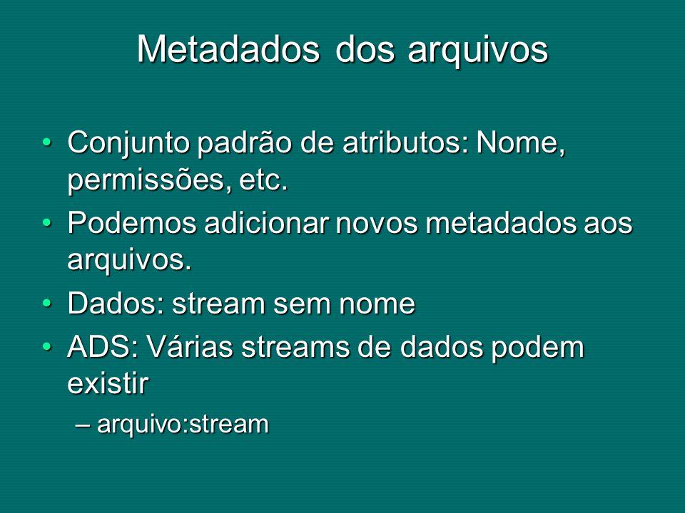 Metadados dos arquivos Conjunto padrão de atributos: Nome, permissões, etc.Conjunto padrão de atributos: Nome, permissões, etc.