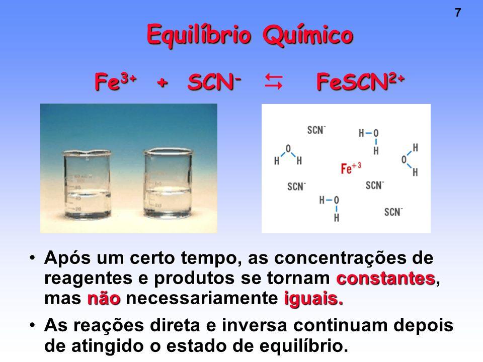 7 Após um certo tempo, as concentrações de reagentes e produtos se tornam constantes, mas não necessariamente iguais.Após um certo tempo, as concentrações de reagentes e produtos se tornam constantes, mas não necessariamente iguais.
