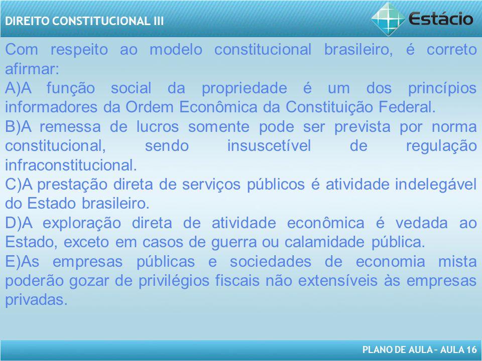 PLANO DE AULA – AULA 16 DIREITO CONSTITUCIONAL III No que diz respeito à criança e ao adolescente, assinale a alternativa correta.