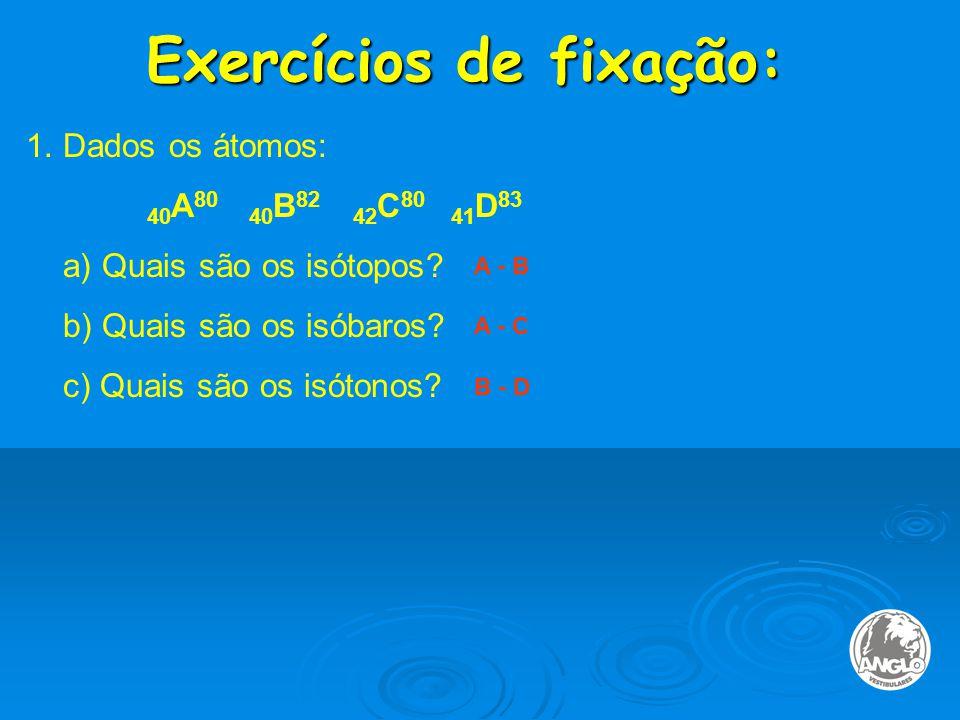 Exercícios de fixação: 1.