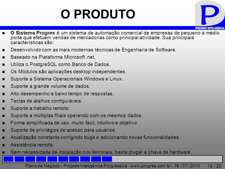 Plano de Negócio - Progres Inteligência Progressiva - www.progres.com.br - 16 / 07/ 2010 / 20 10 O PRODUTO O Sistema Progres é um sistema de automação
