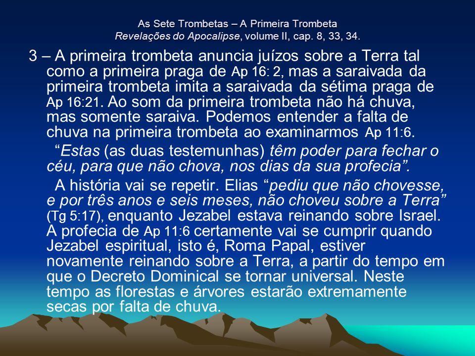 As Sete Trombetas – A Primeira Trombeta Revelações do Apocalipse, volume II, cap. 8, 33, 34. 3 – A primeira trombeta anuncia juízos sobre a Terra tal