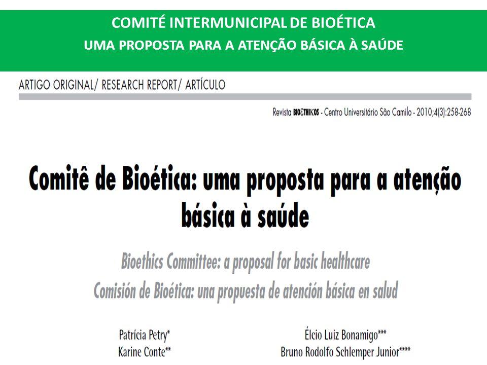 COMITÉ INTERMUNICIPAL DE BIOÉTICA UMA PROPOSTA PARA A ATENÇÃO BÁSICA À SAÚDE