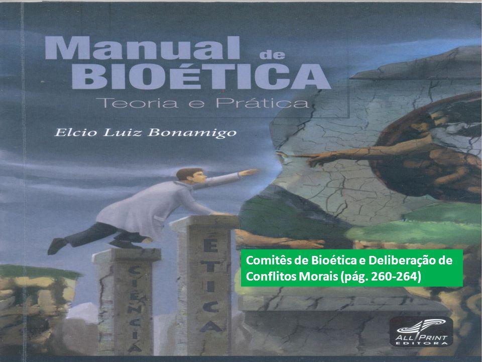 Comitês de Bioética e Deliberação de Conflitos Morais (pág. 260-264)