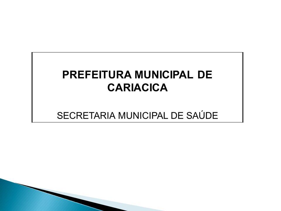 PREFEITURA MUNICIPAL DE CARIACICA SECRETARIA MUNICIPAL DE SAÚDE