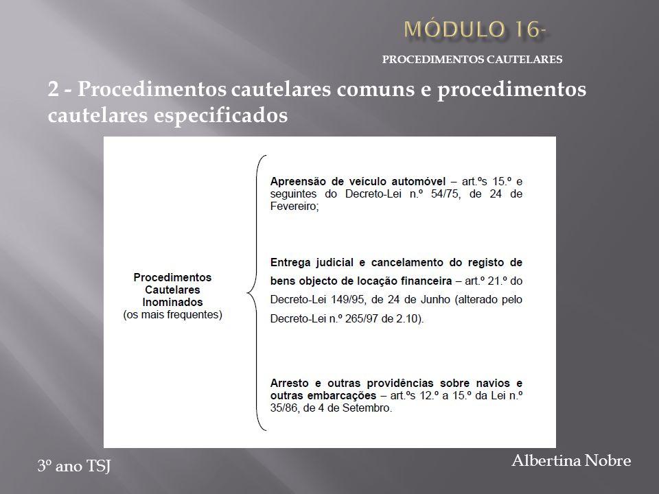 PROCEDIMENTOS CAUTELARES 3º ano TSJ Albertina Nobre 2 - Procedimentos cautelares comuns e procedimentos cautelares especificados