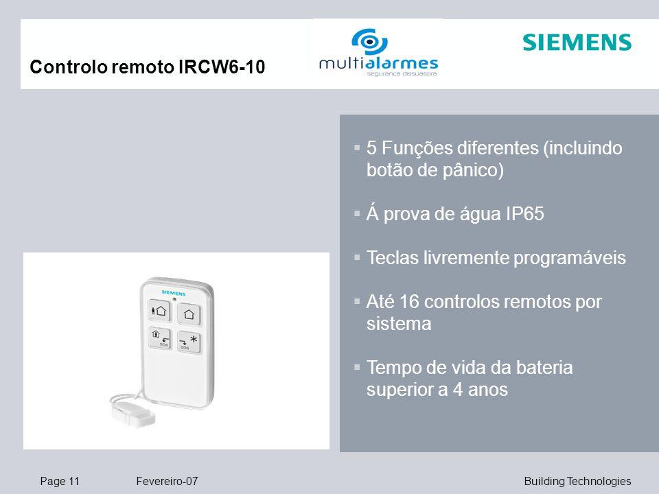 Page 11 Fevereiro-07 Building Technologies Controlo remoto IRCW6-10  5 Funções diferentes (incluindo botão de pânico)  Á prova de água IP65  Teclas