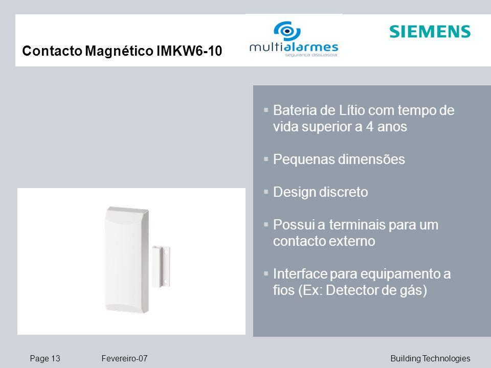 Page 13 Fevereiro-07 Building Technologies Contacto Magnético IMKW6-10  Bateria de Lítio com tempo de vida superior a 4 anos  Pequenas dimensões  D