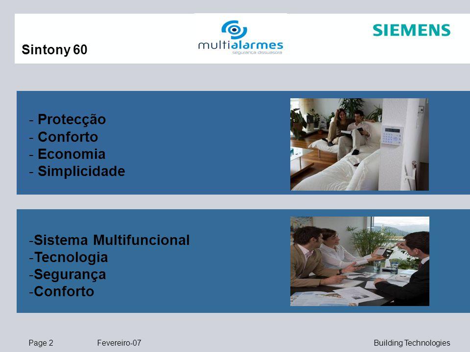 Page 2 Fevereiro-07 Building Technologies Sintony 60 - Protecção - Conforto - Economia - Simplicidade -Sistema Multifuncional -Tecnologia -Segurança -