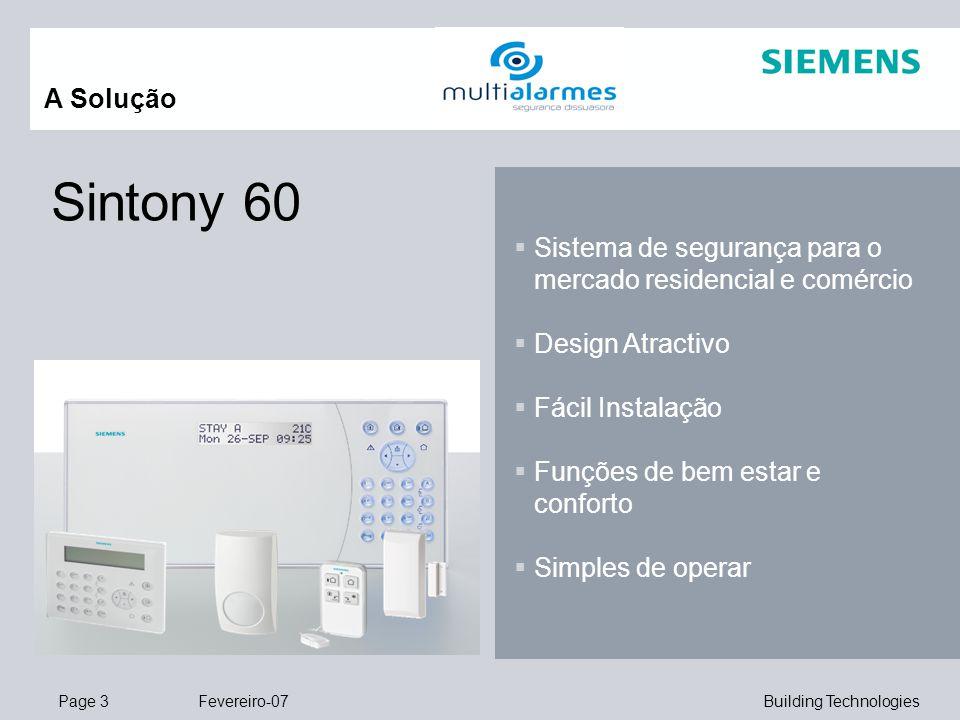 Page 3 Fevereiro-07 Building Technologies A Solução Sintony 60  Sistema de segurança para o mercado residencial e comércio  Design Atractivo  Fácil