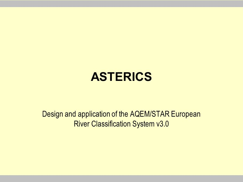 ASTERICS Design and application of the AQEM/STAR European River Classification System v3.0