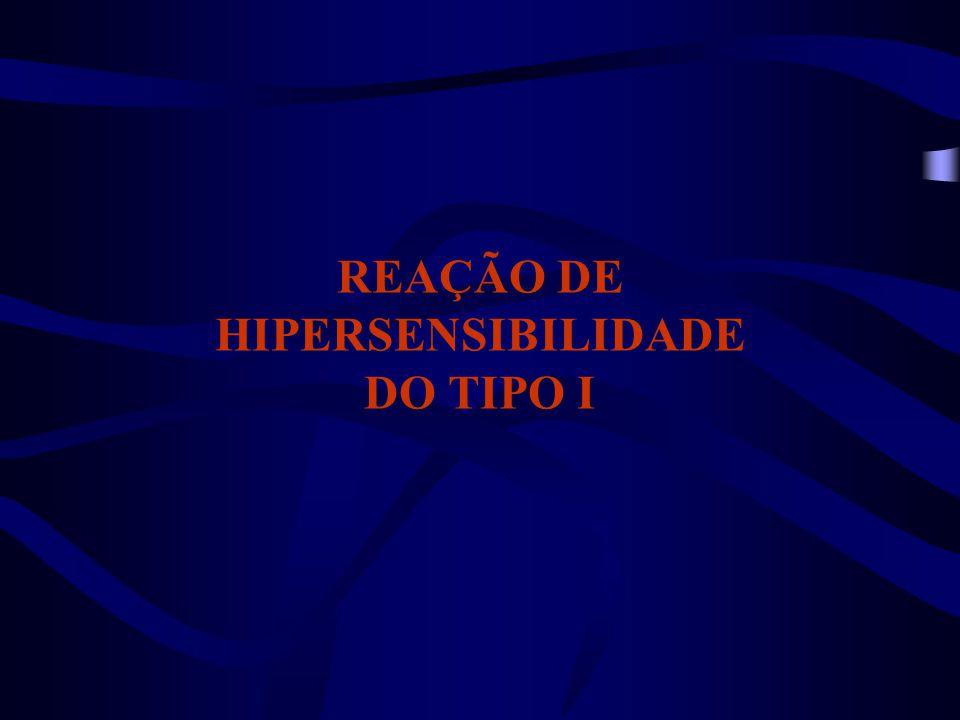 REAÇÃO DE HIPERSENSIBILIDADE DO TIPO I