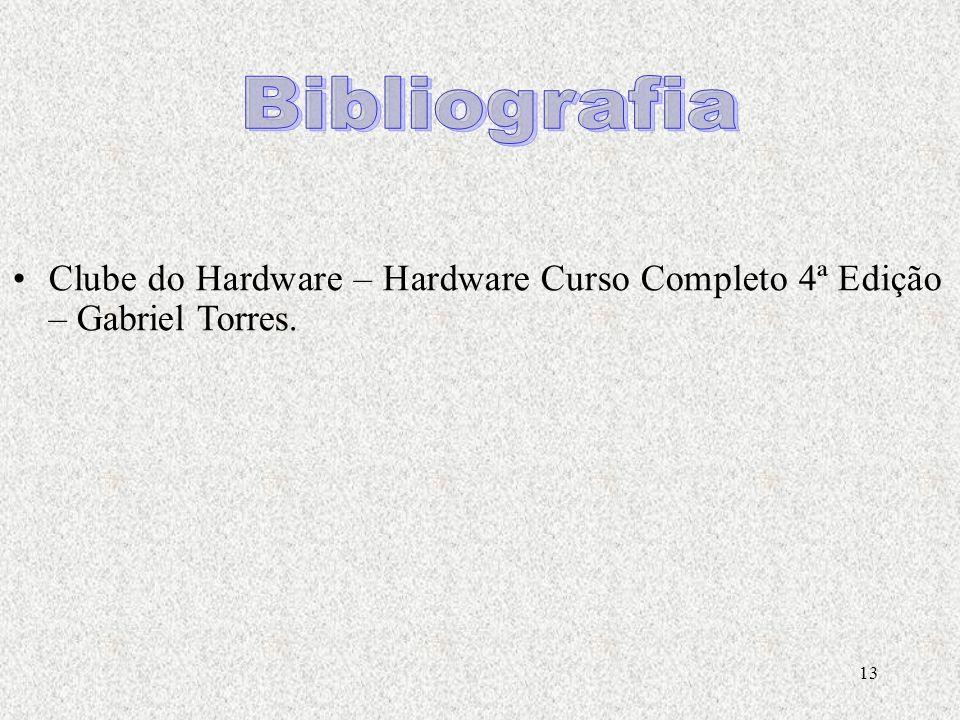 13 Clube do Hardware – Hardware Curso Completo 4ª Edição – Gabriel Torres.