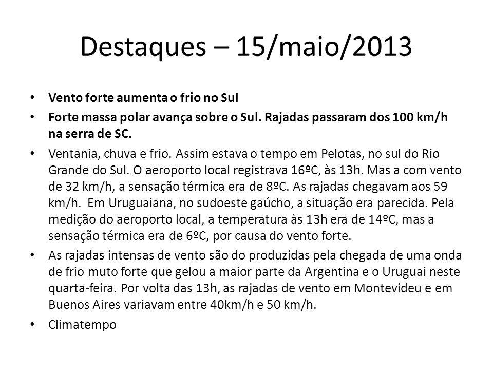 Destaques – 15/maio/2013 Rio de Janeiro tem tarde mais quente em 2 meses Calor de verão em pleno outono no Rio de Janeiro.