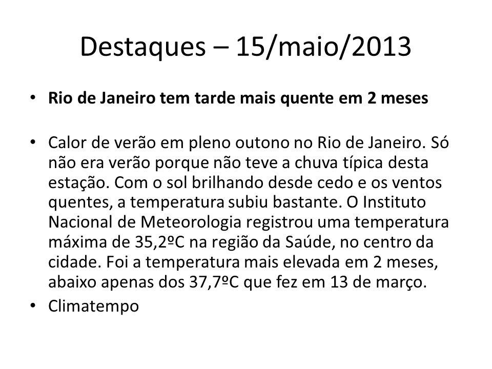 Destaques – 16/maio/2013 Rio Grande do Sul gelado Temperatura fica abaixo de zero na fronteira com o Uruguai.