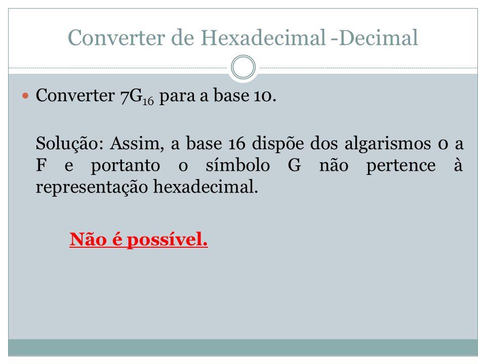 Converter de Hexadecimal -Decimal Converter 7G 16 para a base 10.